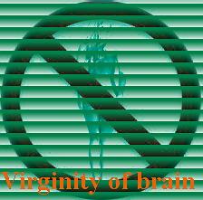 Virginity of brain